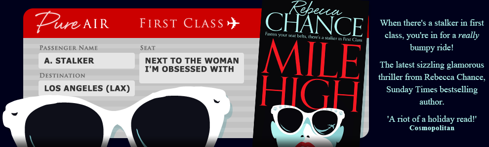 Mile High - The latest sizzling glamorous thriller from Rebecca Chance, Sunday Times bestselling author.