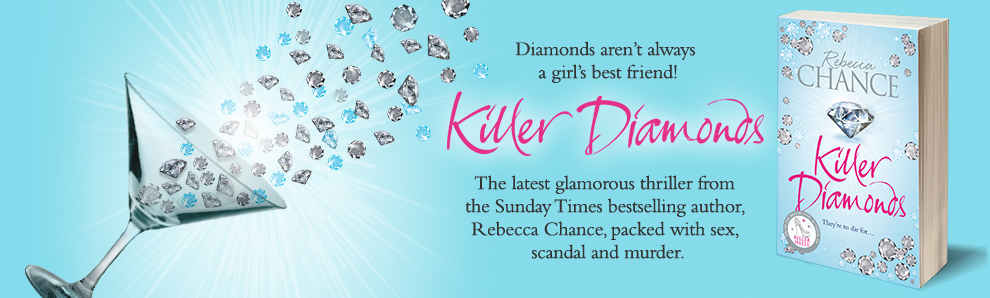 Killer Diamonds - The latest sizzling glamorous thriller from Rebecca Chance, Sunday Times bestselling author.