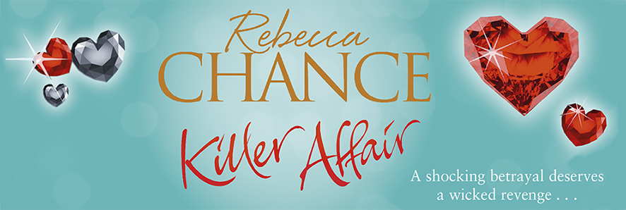 Killer Affair - The latest sizzling glamorous thriller from Rebecca Chance, Sunday Times bestselling author.